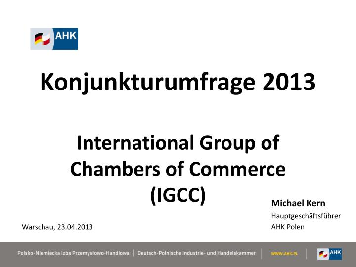 konjunkturumfrage 2013 international group of chambers of commerce igcc n.