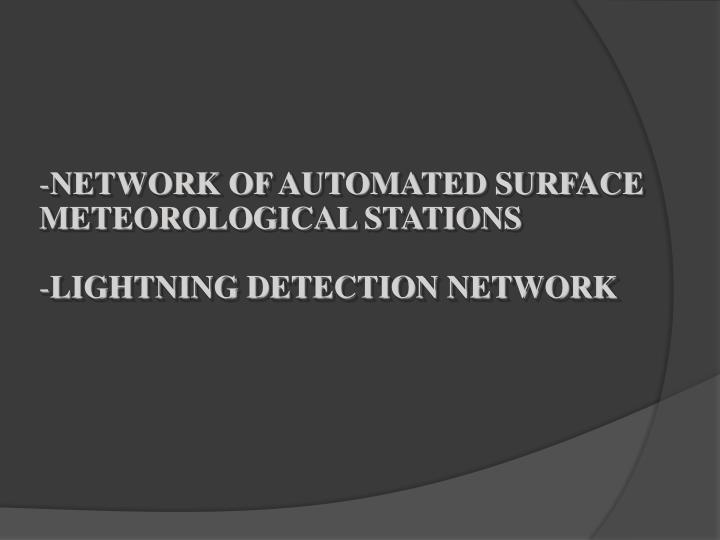 NETWORK OF AUTOMATED SURFACE METEOROLOGICAL STATIONS