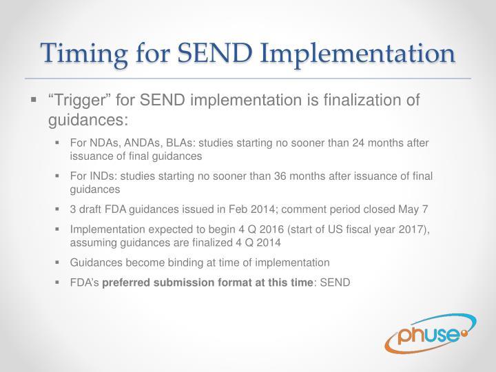 Timing for SEND Implementation