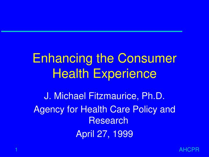enhancing the consumer health experience n.