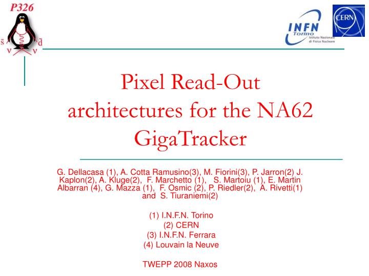 pixel read out architectures for the na62 gigatracker n.
