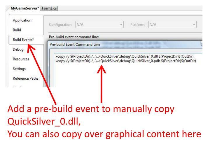 Add a pre-build event to manually copy