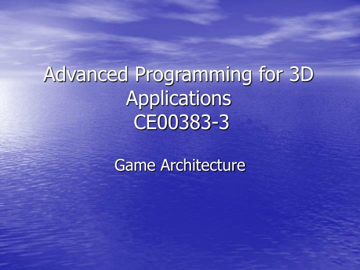 advanced programming for 3d applications ce00383 3 n.