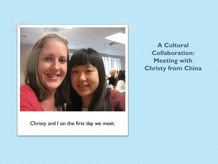 a cultural collaboration meeting with christy from china n.