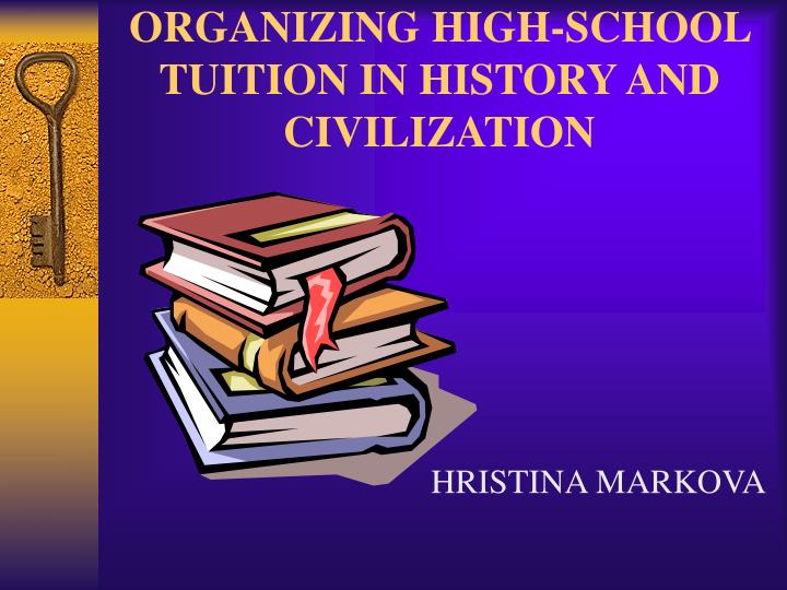 organizing high school tuition in history and civilization n.