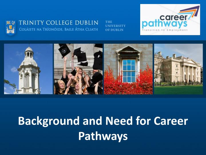 background and need for career pathways n.