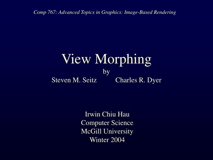 view morphing by steven m seitz charles r dyer n.
