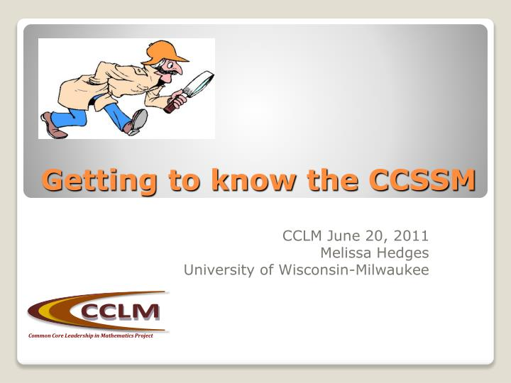 getting to know the ccssm n.