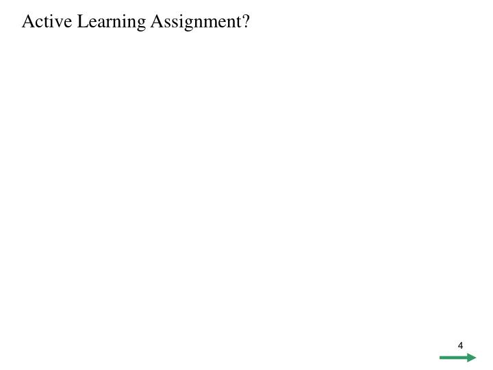 Active Learning Assignment?