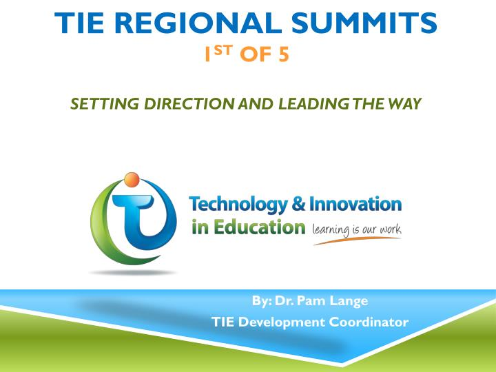 tie regional summits 1 st of 5 setting direction and leading the way n.