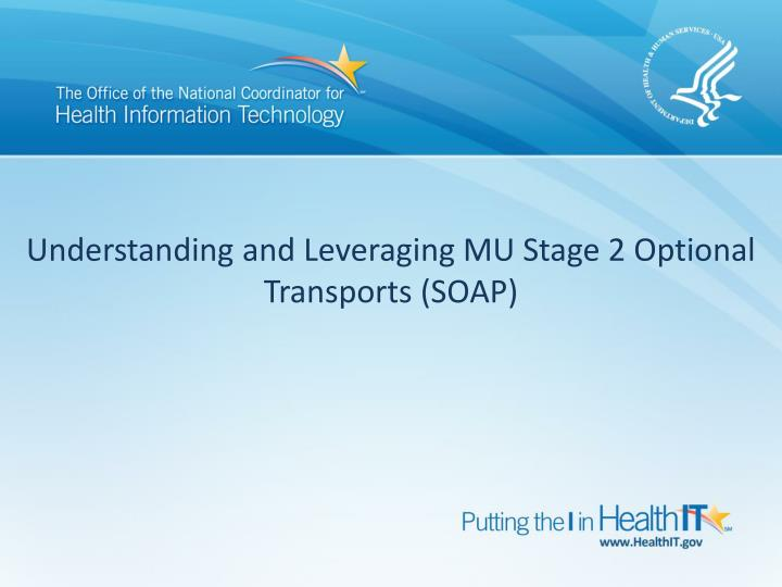 understanding and leveraging mu stage 2 optional transports soap n.