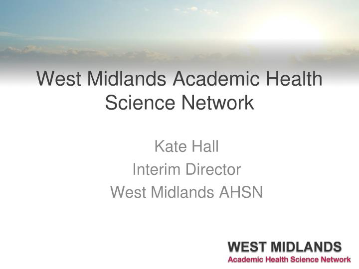 west midlands academic health science network n.
