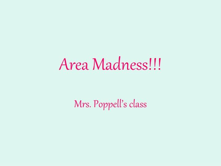 area madness n.