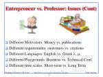 entrepreneur vs professor issues cont