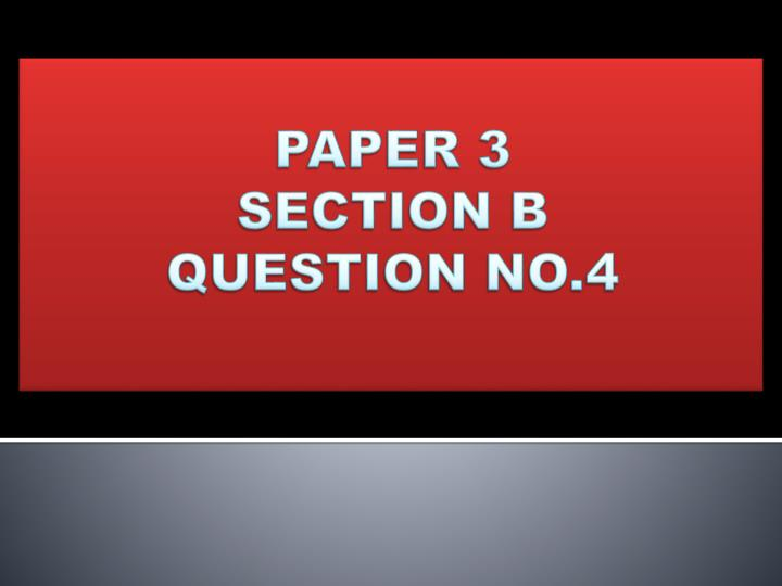 paper 3 section b question no 4 n.