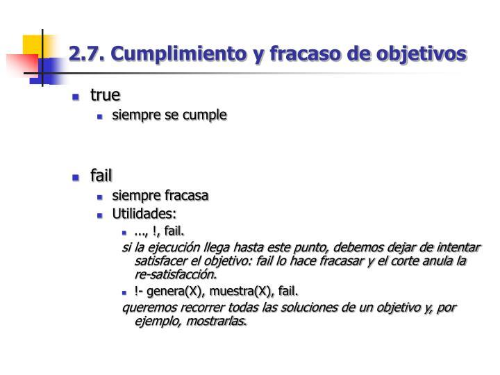 2.7. Cumplimiento y fracaso de objetivos