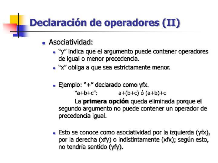 Declaración de operadores (II)