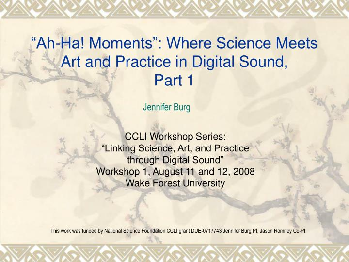ah ha moments where science meets art and practice in digital sound part 1 n.
