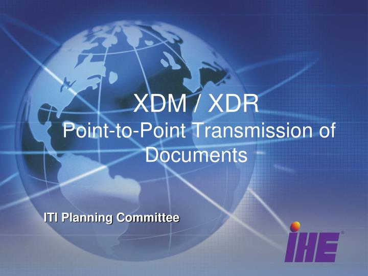 Xdm xdr point to point transmission of documents