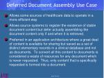 deferred document assembly use case