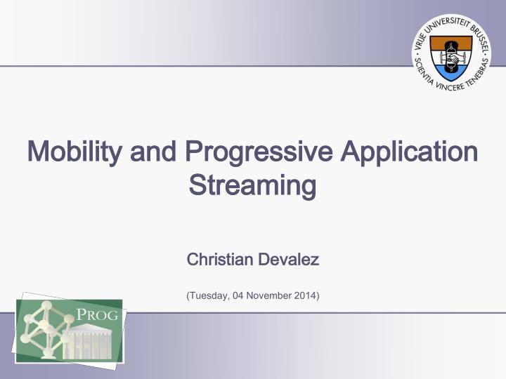 mobility and progressive application streaming n.