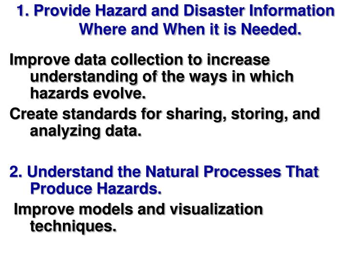 1. Provide Hazard and Disaster Information Where and When it is Needed.