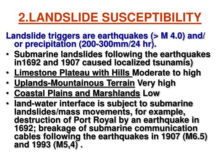2.LANDSLIDE SUSCEPTIBILITY