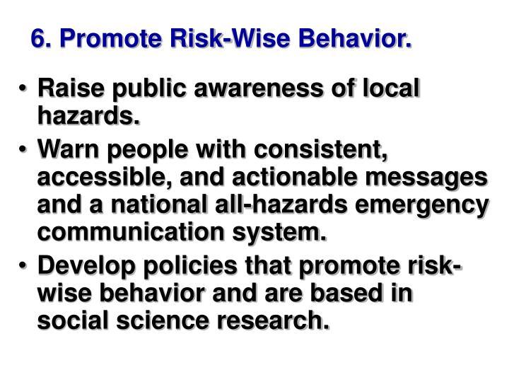 6. Promote Risk-Wise Behavior.