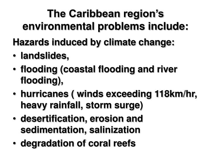 The Caribbean region's environmental problems include: