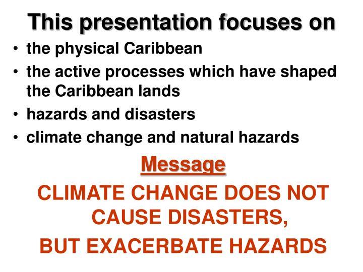 This presentation focuses on