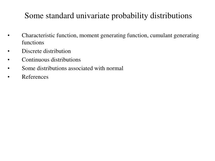 some standard univariate probability distributions n.
