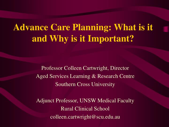advance care planning what is it and why is it important n.