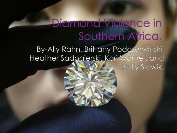 diamond violence in southern africa n.
