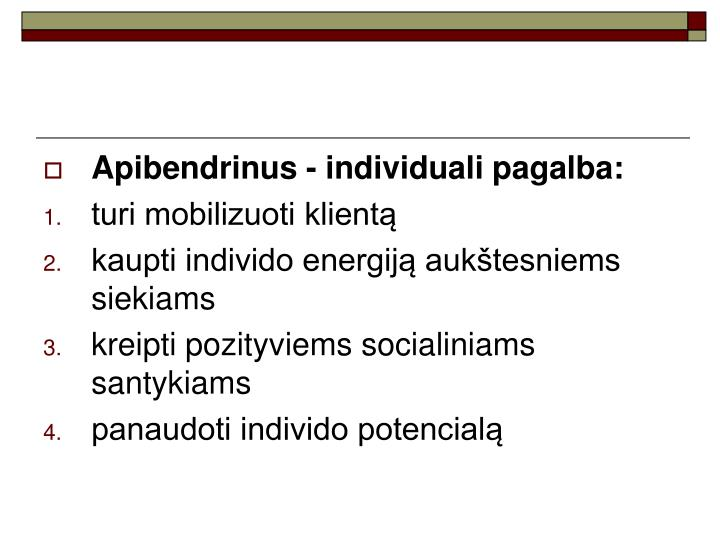 Apibendrinus - individuali pagalba: