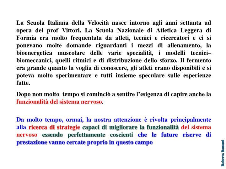 La Scuola Italiana della Velocità nasce intorno agli anni settanta ad opera del prof Vittori. La Sc...