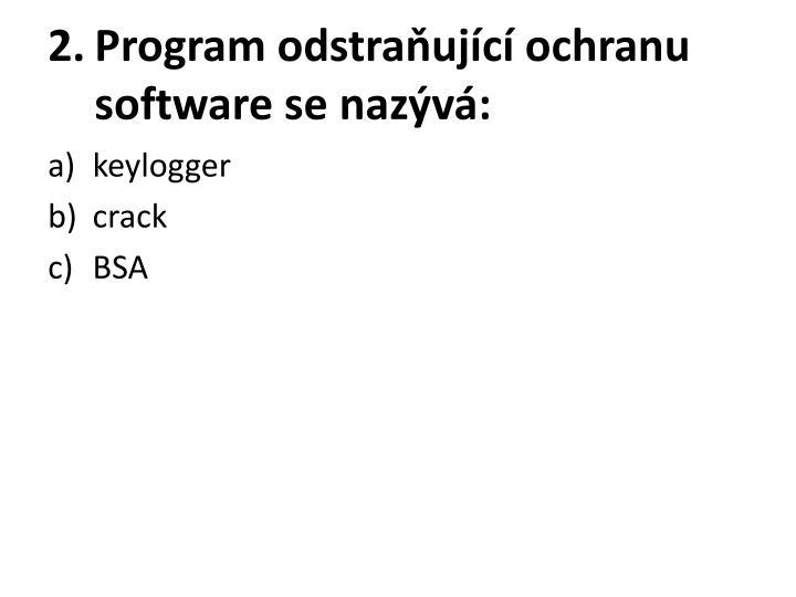 Program odstraňující ochranu software se nazývá: