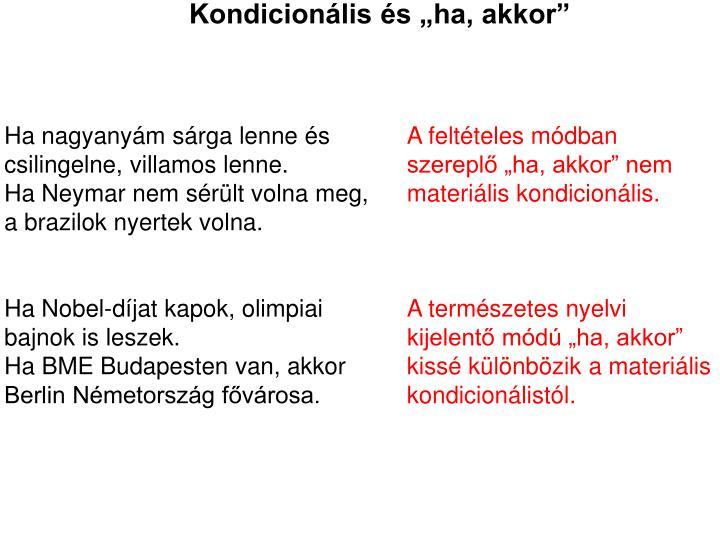 "Kondicionális és ""ha, akkor"""