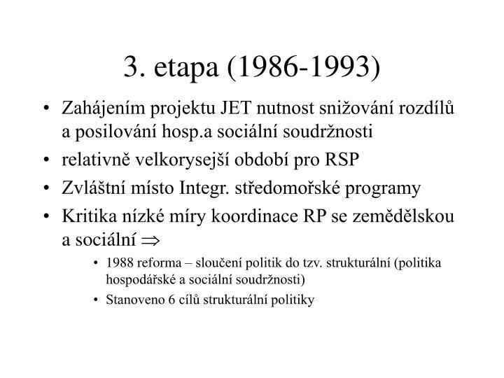 3. etapa (1986-1993)