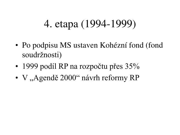 4. etapa (1994-1999)