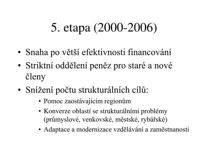 5. etapa (2000-2006)