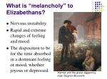 what is melancholy to elizabethans