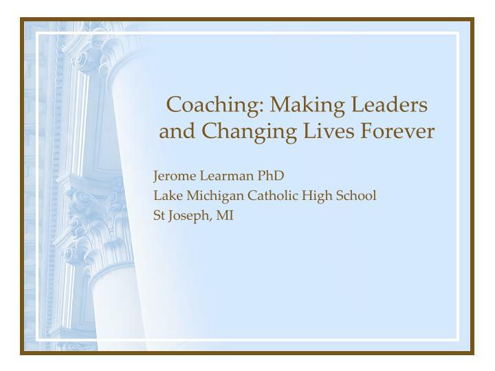Coaching: Making Leaders and Changing Lives Forever