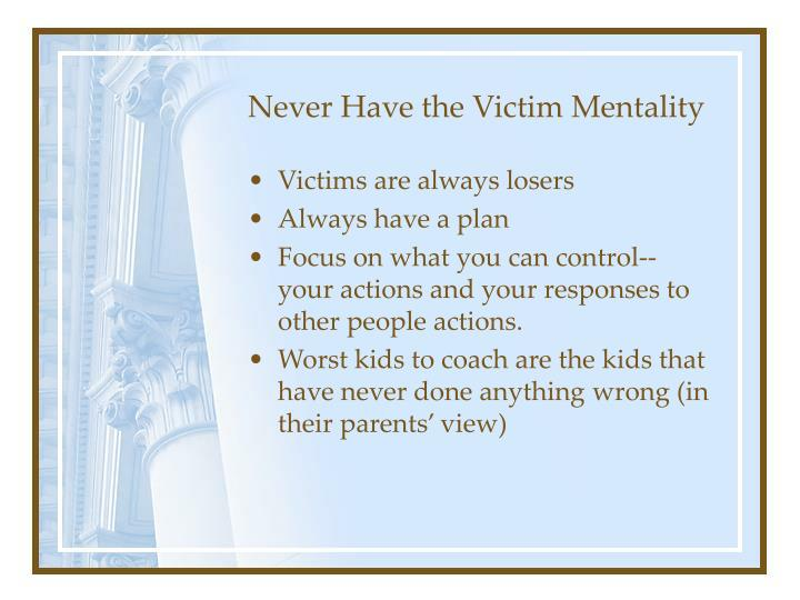 Never Have the Victim Mentality