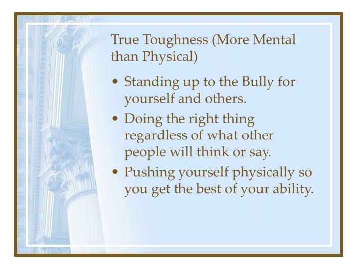 True Toughness (More Mental than Physical)