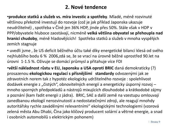2. Nové tendence