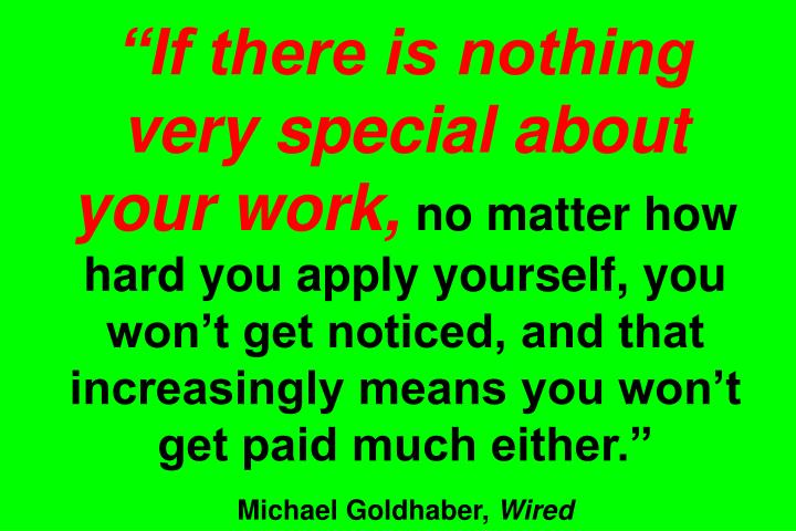 """""""If there is nothing very special about your work,"""