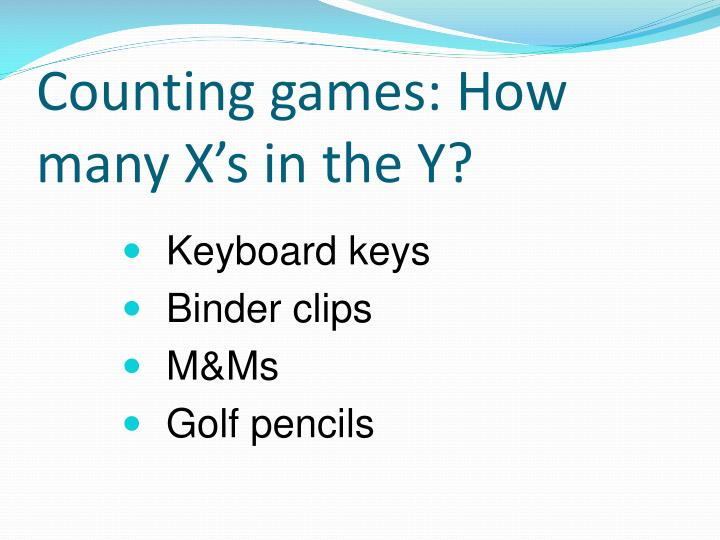 Counting games: How many X's in the Y?
