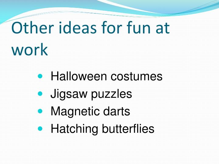 Other ideas for fun at work