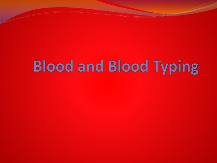 blood and blood typing n.