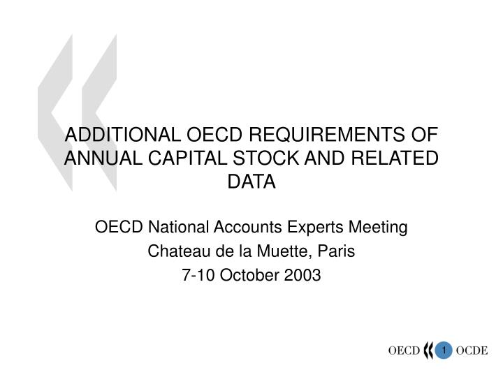 additional oecd requirements of annual capital stock and related data n.